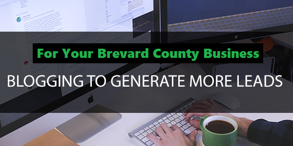 Blogging for Your Business in Brevard County FL
